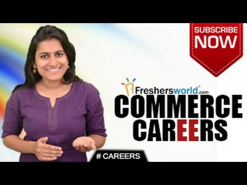 CAREERS IN COMMERCE – B.Com,M.Com,MBA,Business Firm,Trade Co