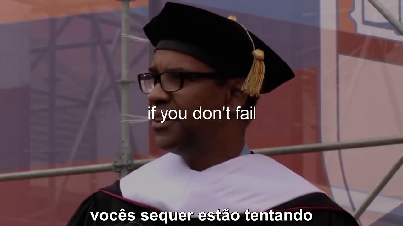 Denzel Washington O Melhor Discurso Motivacional Fall Forward Legendado Pt Br