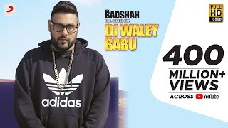 Badshah - DJ Waley Babu | feat Aastha Gill | Party Anthem Of 2017 | DJ Wale Babu
