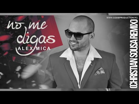 Alex Mica - No Me Digas (Christian Sousa Remix)