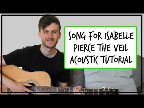Pierce The Veil - Song For Isabelle - Acoustic Guitar Tutorial (EASY CHORDS)