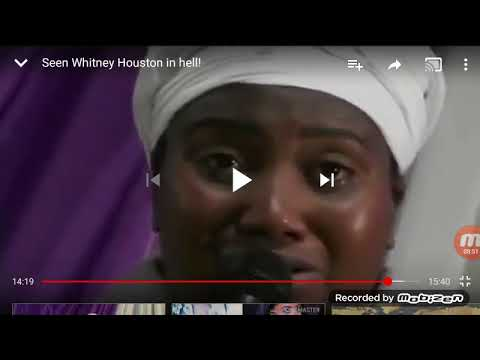 WOMAN SEES WHITNEY HOUSTON IN HELL :AND HER OWN MOTHER AND GRANDMOTHER *SCARY THRUTH ABOUT HELL