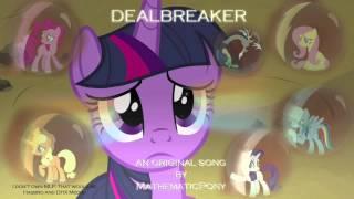 Dealbreaker – Original MLP Song // MathematicPony