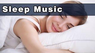 Sleep Music - Calm Music for a Deep Sleep 2017