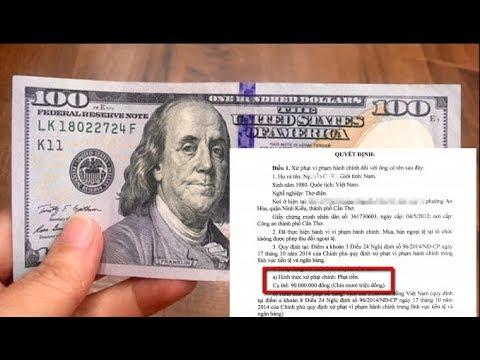 Được Người Thân Cho 100 USD Ra đổi Tiền Việt Thì Bị Phạt 90 Triệu