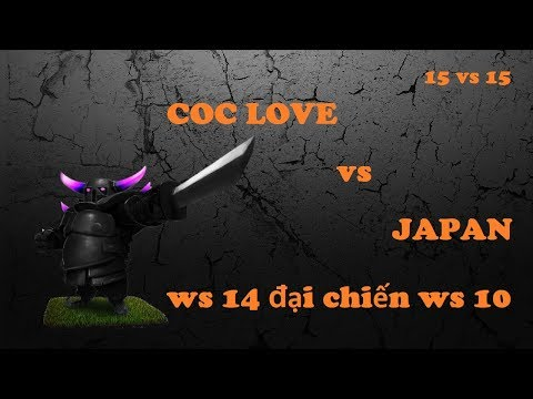   LIVESTREAM WAR   COC LOVE (VIETNAM) vs JAPAN   WS 14 ??I CHI?N WS 10 # 96