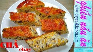Cách làm chẢ hẤp chay Ăn cơm hoặc bánh mì Đều ngon