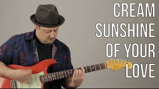 Sunshine of Your Love - How to Play on Guitar - Eric Clapton - Cream - Blues Rock