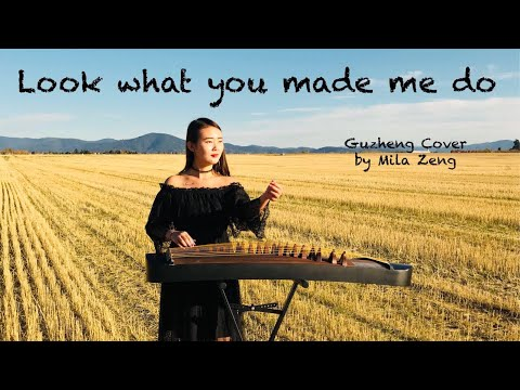Look what you made me do - Taylor Swift - Guzheng Cover   Mila Zeng
