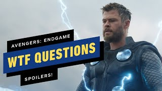 Avengers: Endgame's Biggest WTF Questions