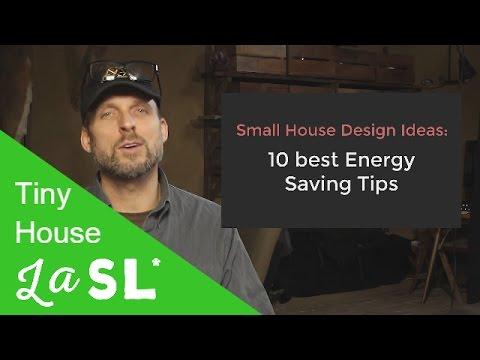Tiny House Design Ideas: Top 10 Energy Saving Tips