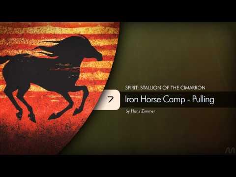 07 Hans Zimmer - Spirit: Stallion of the Cimarron - Iron Horse Camp - Pulling