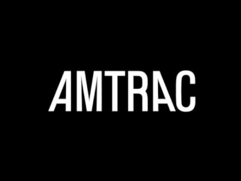AMTRAC - CAME ALONG [AUDIO]