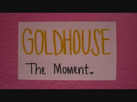 GOLDHOUSE - The Moment (Lyric Video)