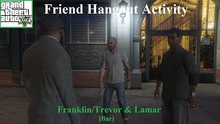 GTA V: Friend Hangout Activity # 16 - Franklin/Trevor & Lamar [Bar]