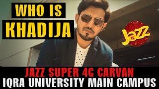 WHO IS KHADIJA   IQRA UNIVERSITY JAZZ SUPER 4G CARVAN     VLOG 02   Mansoor Qureshi MAANi