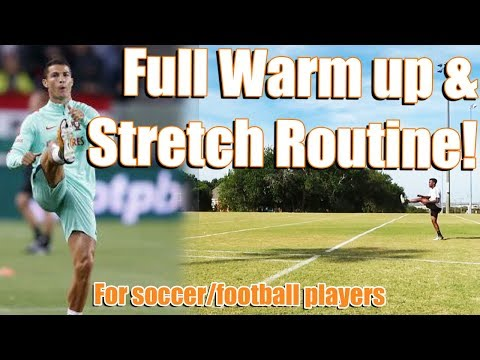 Full Warm up and Stretch Routine for Soccer/Football Players!