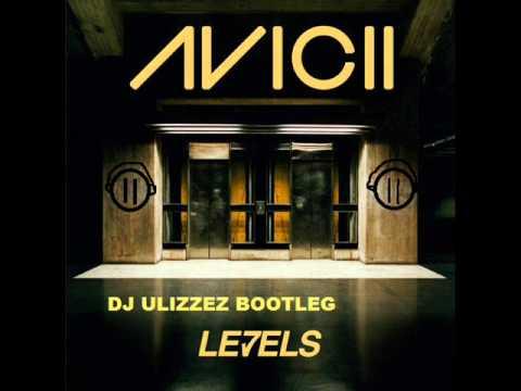Avicii - Levels (Dj Ulizzez Bootleg)