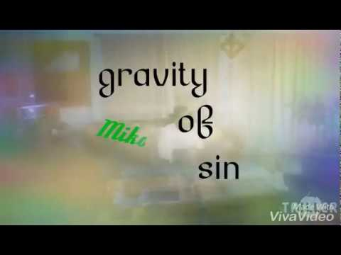 Gravity of sin  ( original song )