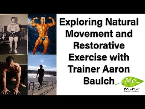 MovNat & Restorative Exercise talk with Aaron Baulch