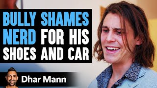 Bully Shames Nerd For His Shoes & Car, He Lives To Regret It | Dhar Mann