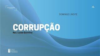 Culto Noturno | 30.08.2020 | Corrupção
