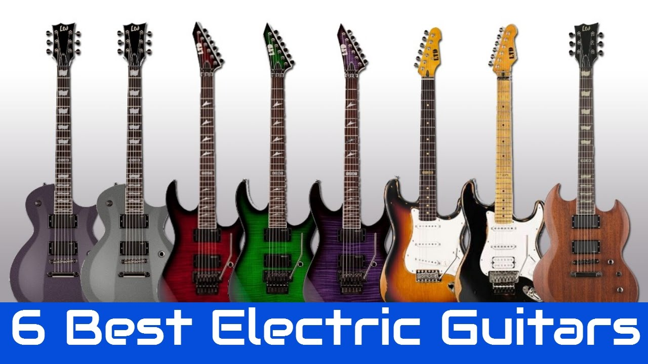6 Best Electric Guitars 2017