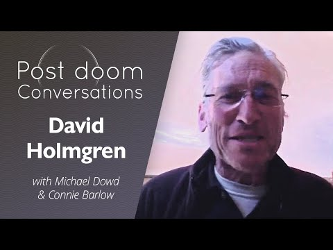 David Holmgren: Post-doom with Michael Dowd & Connie Barlow
