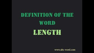 """Definition of the word """"Length"""""""