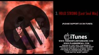 HOLD STRONG [Lost Soul Mix] - Rob Bailey & The Hustle Standard