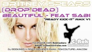 "Drop Dead Beautiful - Britney Spears - C-Rok RokCouture ""Ready Kick-It"" RMX V1"