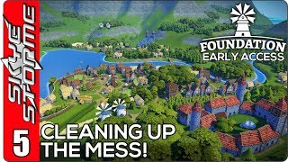 ▶ CLEANING UP THE MESS! ◀ Foundation Early Access Ep 5