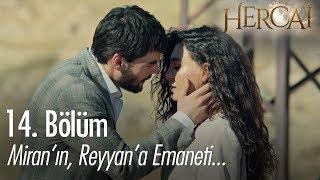 Miran'ın, Reyyan'a emaneti... - Hercai 14. Bölüm