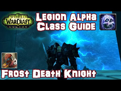 WoW Legion Alpha Frost Death Knight Guide & Preview - Core Gameplay