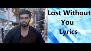 LOST Without You Lyrics | Half Girlfriend ( 2017 ) | Ami Mishra, Anushka Shahaney |