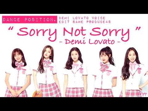 PRODUCE48 [프듀48] Demi Lovato ~ Sorry Not Sorry / Freedo remix [Demi Voice]