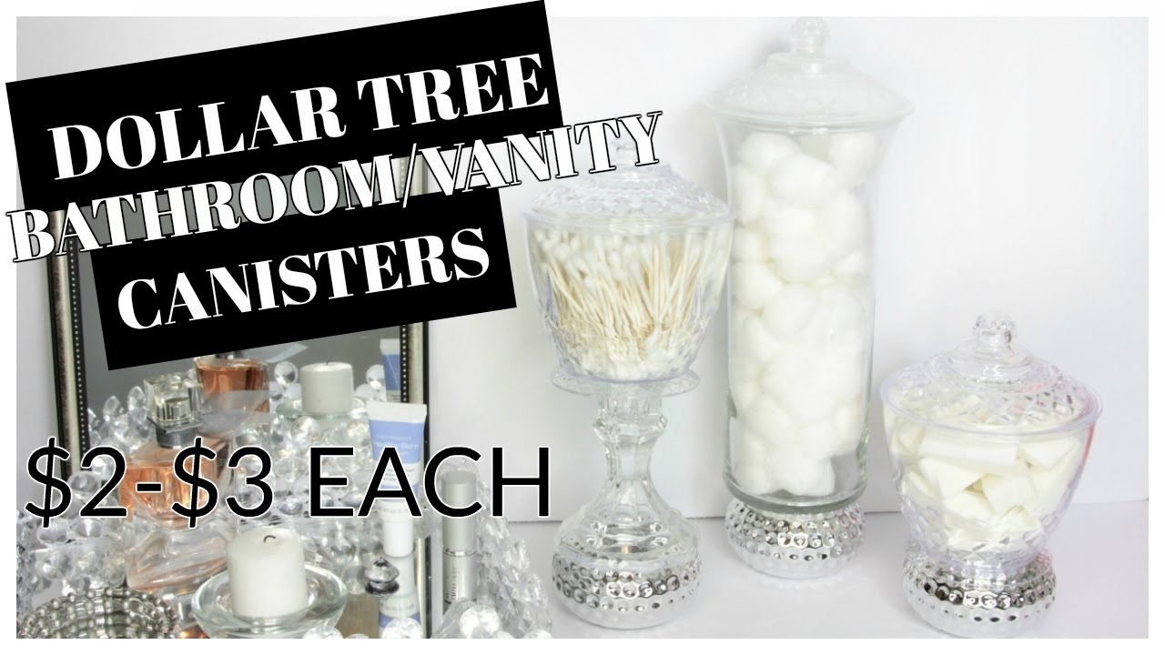Bathroom Canisters Dollar Tree Canister Bathroom Vanity Tutorial