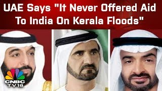 """UAE Says """"It Never Offered Aid To India On Kerala Floods"""" 