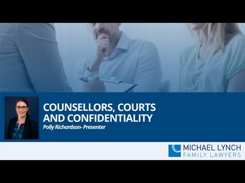 Counsellors, Courts and Confidentiality
