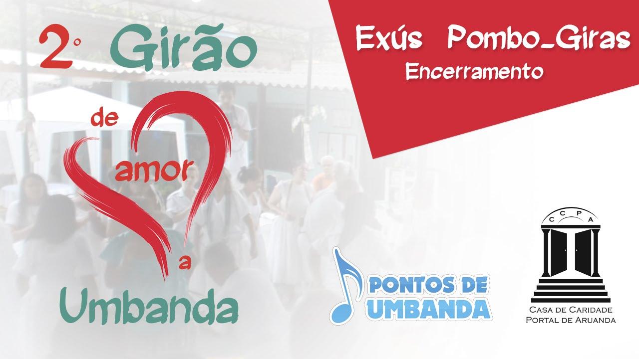 Well-known 2º Girão de Amor a Umbanda - Exús e Pombo Giras - Encerramento  KY94