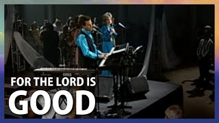 For The Lord Is Good - Terry MacAlmon