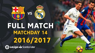 Real Madrid vs FC Barcelona (1-1) Matchday 14 2016/2017 - FULL MATCH