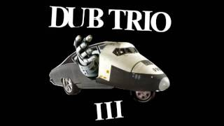Dub Trio - Control Issues Controlling Your Mind