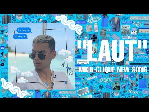 """""""LAUT"""" - MK K-CLIQUE (LAGU BARU)"""