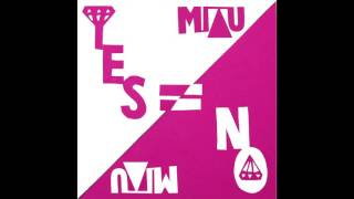 MIAU - Yes Means No (single)