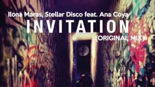 Ilona Maras, Stellar Disco feat. Ana Coya - Invitation (Original Mix)