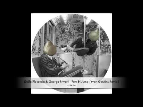 Guille Placencia & George Privatti - Pump N Jump (Yvan Genkins Remix)