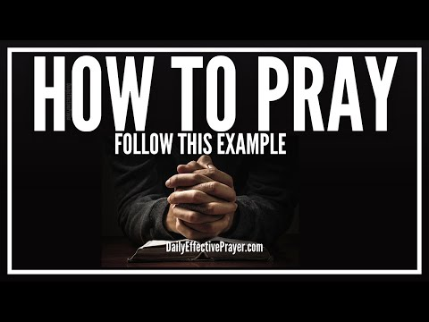 How To Pray Effectively And Get Answers | Pray Better, Correctly, Properly (Christian)