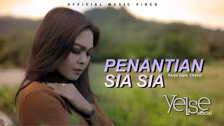 Yelse - Penantian Sia Sia (Official Music Video)