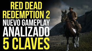 RED DEAD REDEMPTION 2, NUEVO GAMEPLAY ANALIZADO - 5 CLAVES